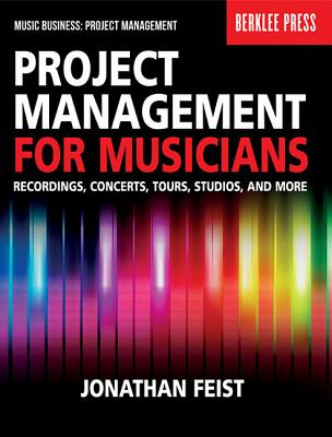 Project Management for Musicians By Feist, Jonathan